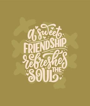 Cita de letras dibujadas a mano en estilo de caligrafía moderna sobre amigos. lema para impresión y diseño de carteles. ilustración vectorial