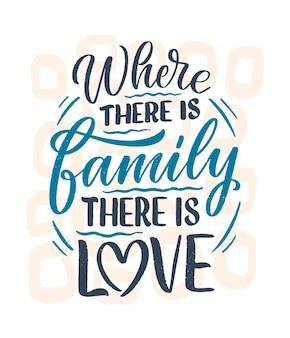 Cita de letras dibujadas a mano en estilo de caligrafía moderna sobre la familia.
