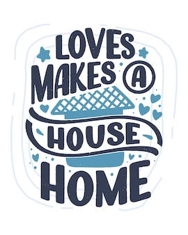 Cita de letras dibujadas a mano en estilo de caligrafía moderna sobre el hogar.