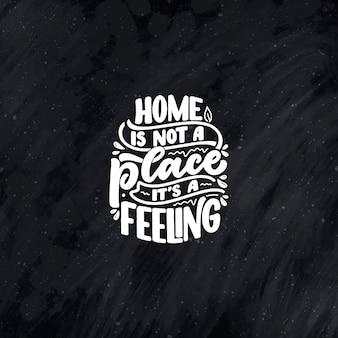 Cita de letras dibujadas a mano en estilo de caligrafía moderna sobre el lema de la casa para el diseño de carteles e impresiones ...