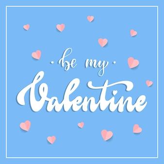 Cita de letras a mano 'be my valentine'