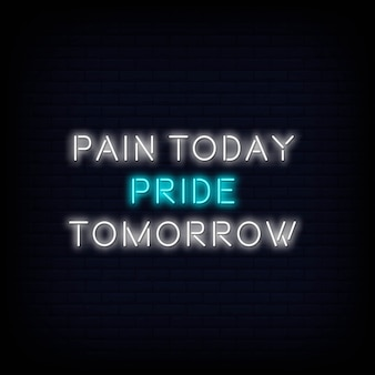 Cita moderna dolor hoy orgullo mañana texto de letrero de neón