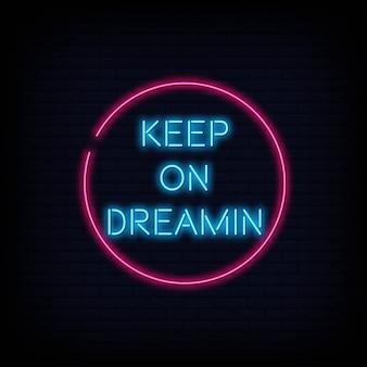 Cita moderna keep on dreamin neon sign text