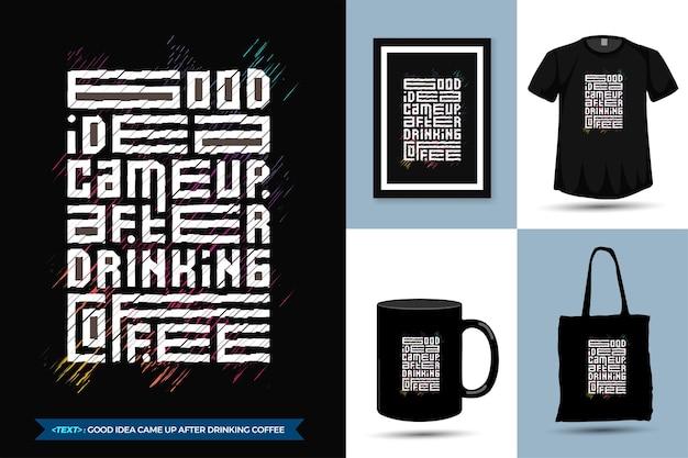 Cita motivación camiseta de moda buena idea vino bebiendo café.