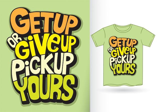 Cita de motivación de letras de mano para la camiseta