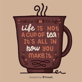 Cita motivacional sobre la vida y el té.