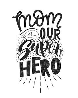 Cita motivacional en vector. mamá es nuestro superhéroe.