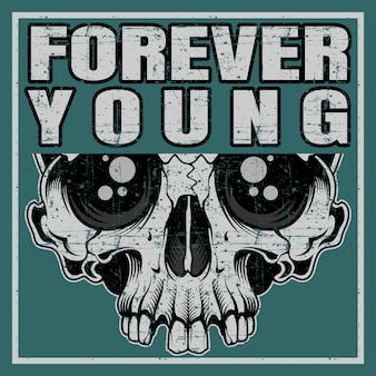 Cita de vector de estilo grunge sobre siempre joven con calavera