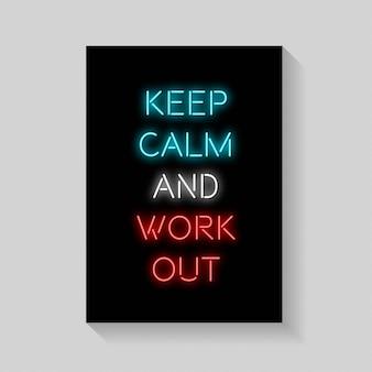 Citar. mantenga la calma y trabaje fuera del póster en estilo neón.