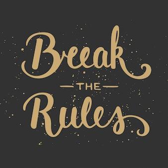 Citar romper las reglas. letras escritas a mano caligrafía moderna con pincel de tinta.