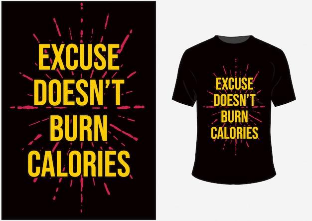 Citas de diseño de camisetas y carteles la excusa no quema calorías