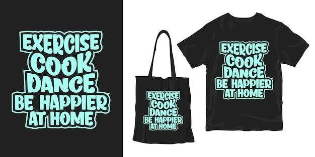 Citas de tipografía sobre covid-19. ejercicio cocinar baile ser más feliz en casa. diseño de camiseta y bolso de mano