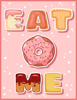 Cómeme letras divertidas lindas con donut. rosquilla rosa esmaltada