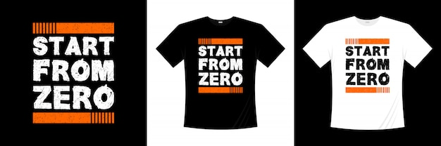 Comenzar desde cero diseño de camiseta de tipografía