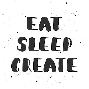 Comer, dormir, crear. letras manuscritas