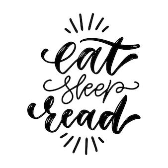 Comer, dormir, leer- cita inspiradora y motivadora. diseño de tipografía y letras a mano