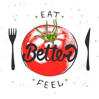 Comer mejor, sentirse mejor con boceto de tomate.