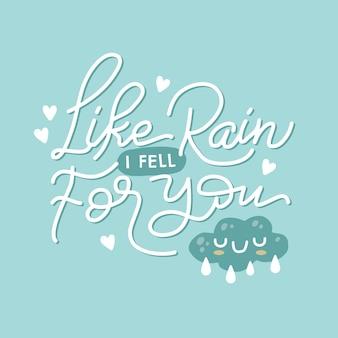 Como la lluvia me enamoré de ti letras dibujadas a mano cita inspiradora y motivadora
