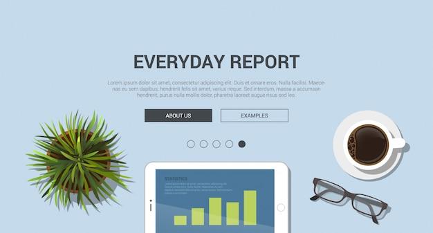 Concepto de informe diario. plantilla de vector de página de destino de diseño plano. vista superior de la tableta, planta de oficina y taza de café.
