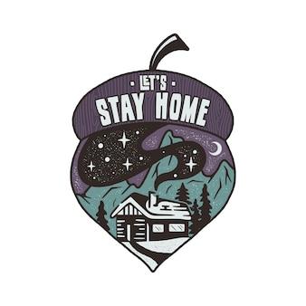 Concepto de insignia let's stay home con casa en el bosque y las montañas