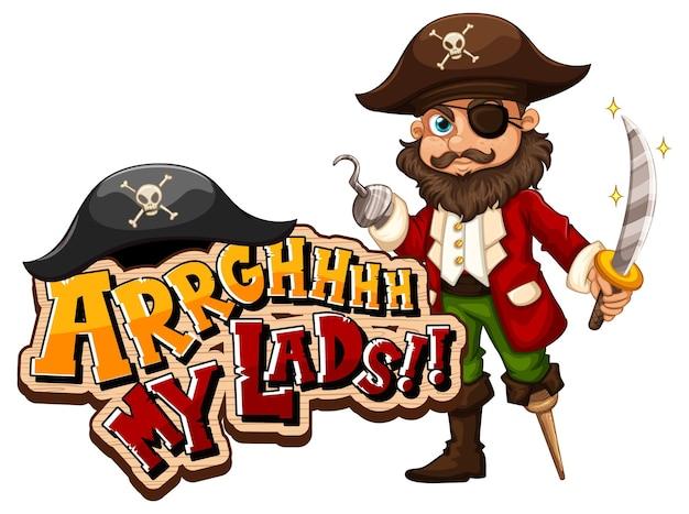 Concepto de jerga pirata con la frase arrgh my lads y un personaje de dibujos animados pirata