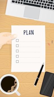 Concepto de planificación empresarial. hoja de papel con plantilla de lista de planes en la mano, café, computadora portátil, teléfono inteligente, lápiz en la vista superior de la mesa de madera. trabajo de oficina en banner vertical de estilo plano. ilustración