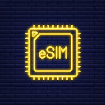 Concepto de símbolo de icono de tarjeta sim integrada de esim. nueva tecnología de comunicación celular móvil chip. icono de neón. ilustración de stock vectorial.