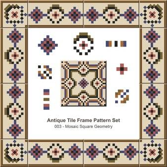 Conjunto de patrones de marco de azulejos antiguos mosaic square geometry
