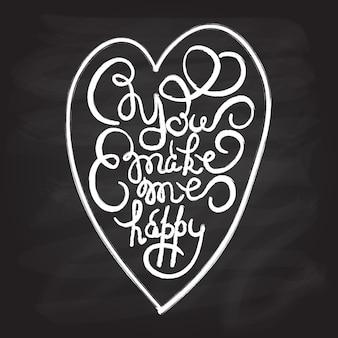 Corazón con cartel de tipografía dibujada a mano cita romántica me haces feliz en la pizarra con textura