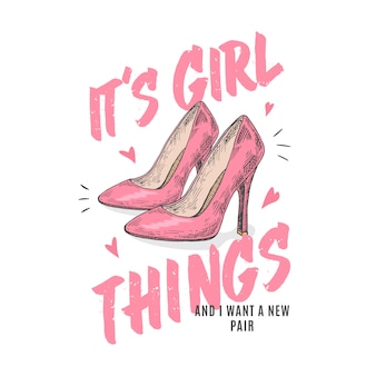 Cosas de chicas. ilustración de ropa abstracta. zapatos rosados de tacón alto dibujados a mano con corazones y tipografía de lema. plantilla de camiseta de moda.