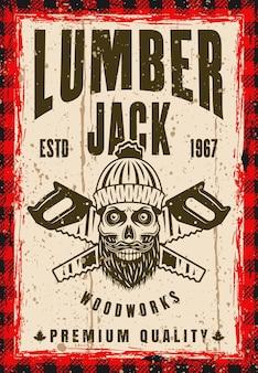 Cráneo de leñador y cartel de vector de dos sierras cruzadas en estilo vintage. texto y textura grunge separados en capas
