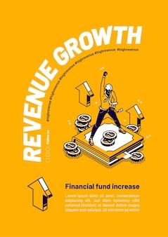 Crecimiento de ingresos un cartel de aumento de fondos financieros.