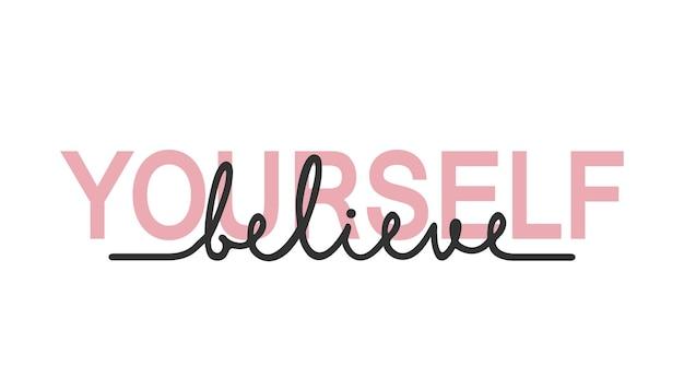 Cree en ti mismo - cita de letras de caligrafía.