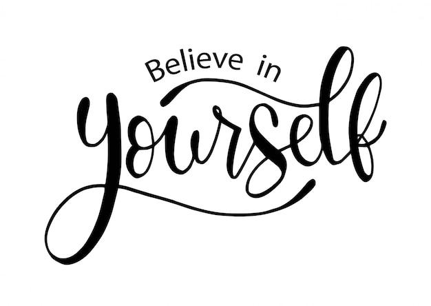 Cree en ti mismo, letras a mano, citas motivacionales