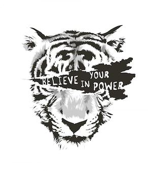 Cree en tu poder en la cara de tigre b / w ilustración arrancada