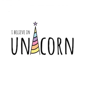Creo en el texto de unicornio y en el dibujo de un cuerno de unicornio