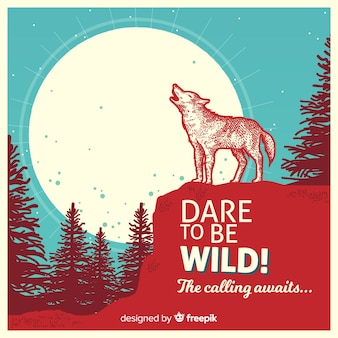 Dare to be wild! texto con lobo y fondo