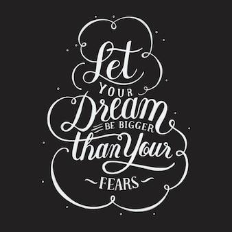 Deja que tu sueño sea más grande que tus miedos tipografía diseño ilustración
