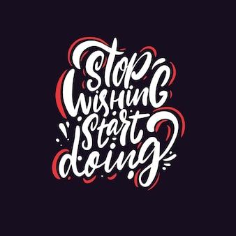 Dejar de desear empezar a hacer frase de letras de motivación dibujada a mano aislada