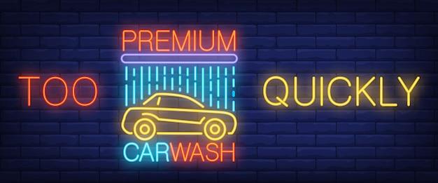 Demasiado rápido, texto de neón de lavado de autos premium con coche y ducha