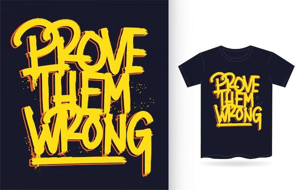 Demuéstrales el arte de letras de mano equivocada para camiseta