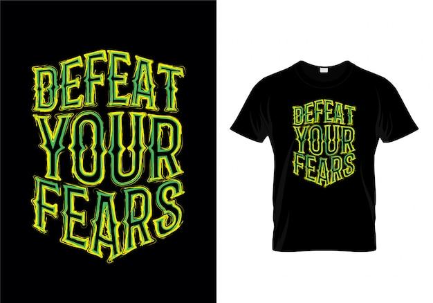 Derrota a tus miedos tipografía camiseta diseño