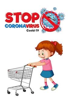 Detenga el diseño de la fuente coronavirus con una niña de pie junto al carrito de compras aislado sobre fondo blanco.