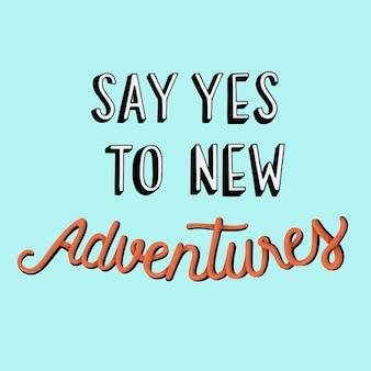 Di sí a nuevas aventuras cita diseño de tipografía