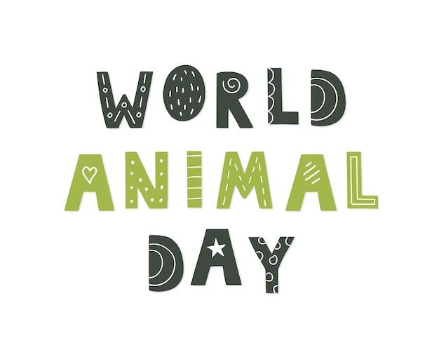 Día mundial de los animales. letras vectoriales dibujadas a mano para su diseño.