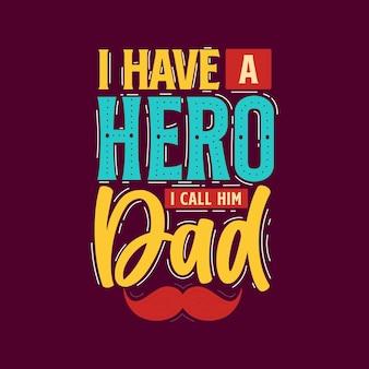 El día del padre cita letras para camiseta, tengo un héroe, lo llamo papá, tarjeta de saludos.