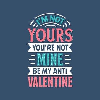 El día de san valentín cita letras, no soy tuyo, no eres mío, sé amy anti valentine