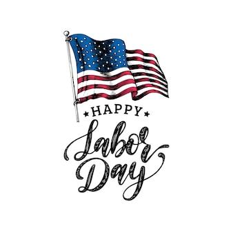 Día del trabajo, rotulación a mano. ilustración de la fiesta nacional americana con la bandera de estados unidos dibujada en estilo grabado.