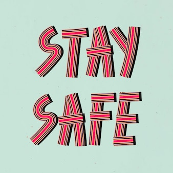 Dibujado a mano tipografía de fuente concéntrica retro stay safe