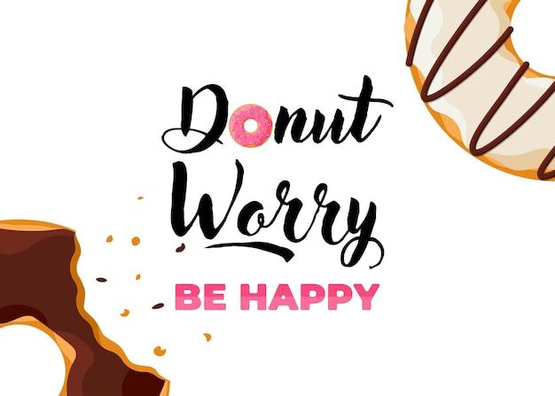 Dibujos animados coloridos rosquilla mordida sabrosa y rosquilla de inscripción se preocupan ser feliz cartel vertical. vista superior de horneado esmaltado con chispas para decoración de cafetería o diseño de menú. banner plano vectorial